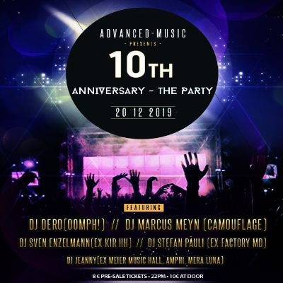 10th ANNIVERSARY ADVANCED-MUSIC DJ Dero (OOMPH!), Marcus Meyn (Camouflage)