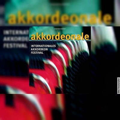 "Akkordeonale - ""Internationales Akkordeon Festival"""