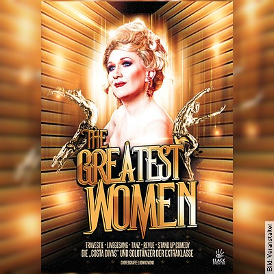 Greatest Women •Travestie • Revue • Livegesang • Tanz • Stand up Comedy •
