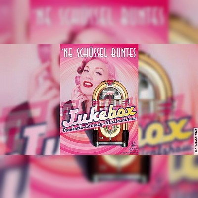 """""""Jukebox"""" Travestie • Comedy • Musical • Show"""