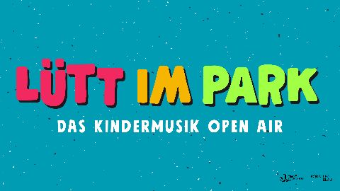 LÜTT IM PARK - Das Kindermusik Open Air