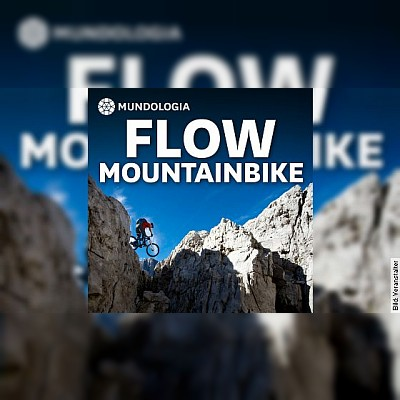 MUNDOLOGIA: Flow - Leidenschaft Mountainbike