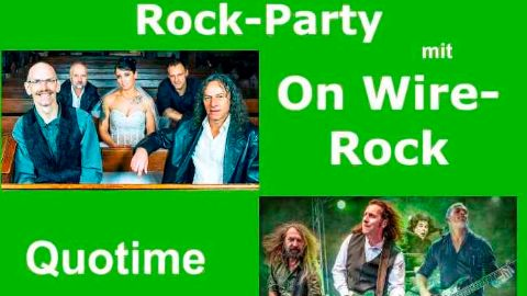Rock-Party - mit On Wire-Rock, Quotime und Mr. Nice Guy