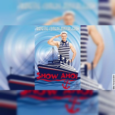 """Show Ahoi"" Die Travestie-Comedy-Musical-Show"