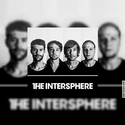 "THE INTERSPHERE + Support - ""Neues Album 2018 Tour"""