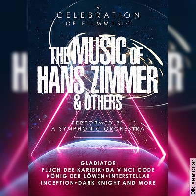 The Music of Hans Zimmer - A Symphonic Celebration - The Official Tribute