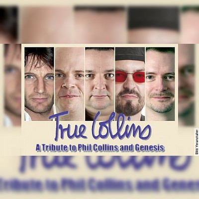 True Collins - A Tribute to Phil Collins and Genesis